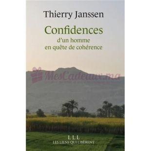 Confidences D'Un Homme En Quête De Cohérence - Thierry Janssen - Les Liens Qui Libèrent Editions