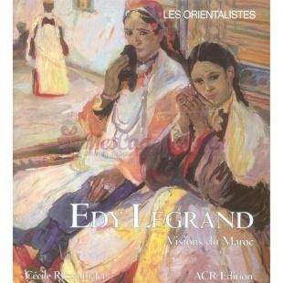 Edy Legrand : Vision Du Maroc - Cecile Ritzenthaler - ACR