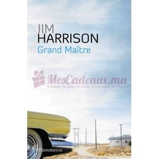 Grand Maitre - Jim Harrison - Flammarion