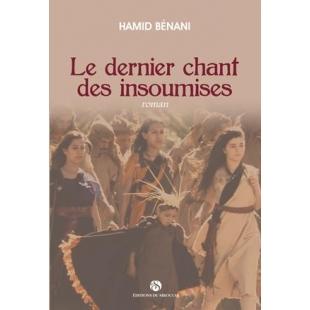 Le dernier chant des insoumises - Hamid Benani