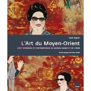 L'Art du Moyen Orient - Saeb Eigner - Editions du Toucan