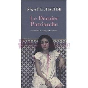 Le Dernier Patriarche - Najat El Hachmi - Actes Sud