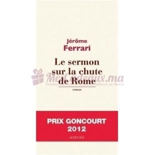 Le Sermon Sur La Chute De Rome - Jérôme Ferrari - Actes Sud Editions