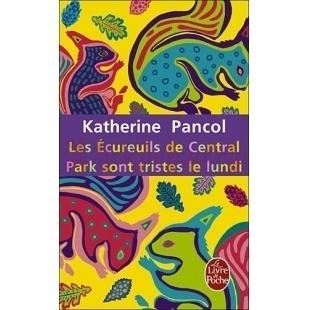 Les écureils De Central Park Sont Tristes Le Lundi - Katherine Pancol - Le Livre de Poche