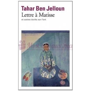 Lettre à Matisse et autres écrits sur l'art - Tahar Ben Jelloun