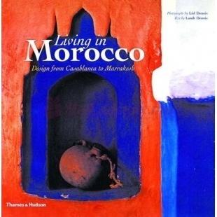 Living In Morocco - Lisl Dennis & Landt Dennis - Thames & Hudson Ltd