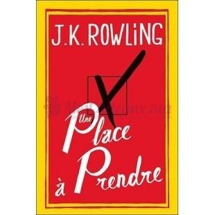Une Place à Prendre - J. K. Rowling - Grasset